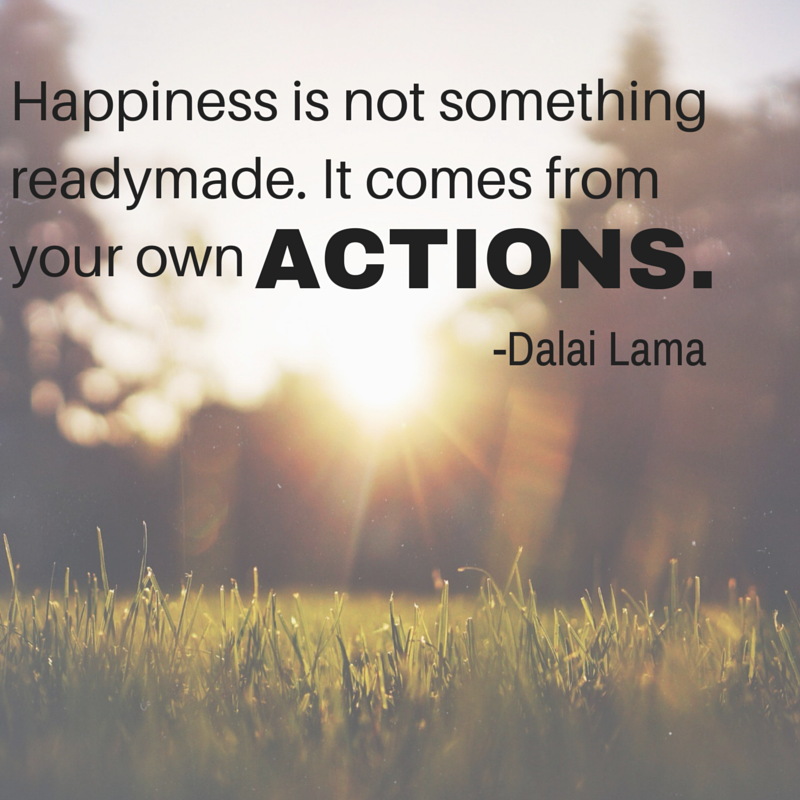 dalai-lama-quote-happieness-is-not-readymade