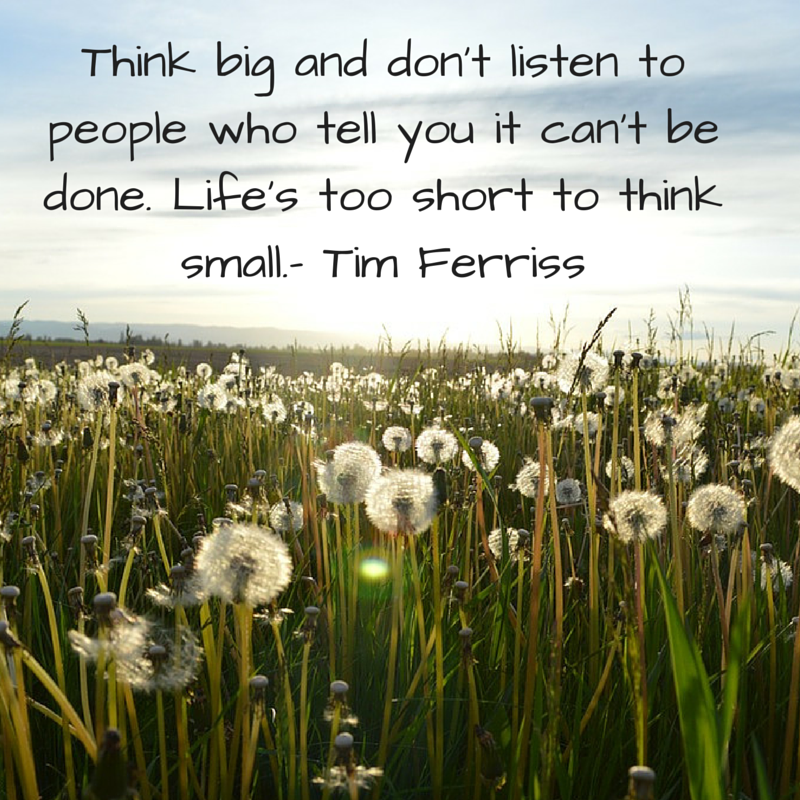 tim-ferriss-quote-think-big