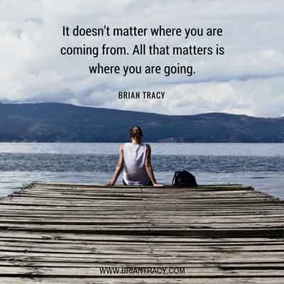it-doesnt-matter-where-youre-coming-from-brian-tracy-quote